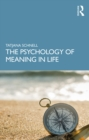 The Psychology of Meaning in Life - eBook