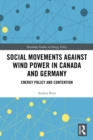 Social Movements against Wind Power in Canada and Germany : Energy Policy and Contention - eBook
