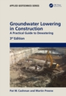 Groundwater Lowering in Construction : A Practical Guide to Dewatering - eBook