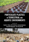 Particulate Plastics in Terrestrial and Aquatic Environments - eBook
