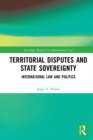 Territorial Disputes and State Sovereignty : International Law and Politics - eBook