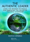 The Authentic Leader : Using the Meisner Technique for Embracing the Values of Truthful Leadership - eBook