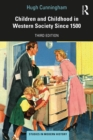 Children and Childhood in Western Society Since 1500 - eBook