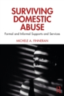 Surviving Domestic Abuse : Formal and Informal Supports and Services - eBook