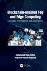 Blockchain-enabled Fog and Edge Computing: Concepts, Architectures and Applications : Concepts, Architectures and Applications - eBook