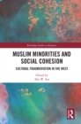 Muslim Minorities and Social Cohesion : Cultural Fragmentation in the West - eBook
