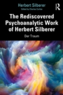 The Rediscovered Psychoanalytic Work of Herbert Silberer : Der Traum - eBook