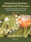 Integrating Business Management Processes : Volume 3: Harmonising Quality, Food Safety and Environmental Processes - eBook