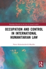Occupation and Control in International Humanitarian Law - eBook