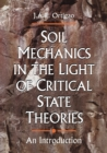 Soil Mechanics in the Light of Critical State Theories - eBook