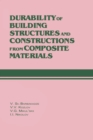 Durability of Building Structures and Constructions from Composite Materials : Russian Translations Series 109 - eBook