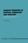 Charge Transfer in Physics, Chemistry and Biology : Physical Mechanisms of Elementary Processes and an Introduction to the Theory - eBook