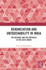 Renunciation and Untouchability in India : The Notional and the Empirical in the Caste Order - eBook