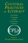 Cultural Practices of Literacy : Case Studies of Language, Literacy, Social Practice, and Power - eBook