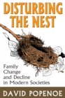 Disturbing the Nest : Family Change and Decline in Modern Societies - eBook