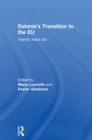 Estonia's Transition to the EU : Twenty Years On - eBook