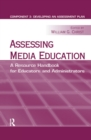 Assessing Media Education : A Resource Handbook for Educators and Administrators: Component 3: Developing an Assessment Plan - eBook