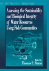 Assessing the Sustainability and Biological Integrity of Water Resources Using Fish Communities - eBook