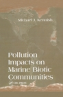 Pollution Impacts on Marine Biotic Communities - eBook