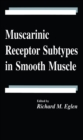 Muscarinic Receptor Subtypes in Smooth Muscle - eBook
