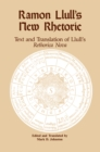 Ramon Llull's New Rhetoric : Text and Translation of Llull's rethorica Nova - eBook