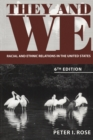 They and We : Racial and Ethnic Relations in the United States - eBook