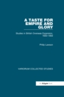 A Taste for Empire and Glory : Studies in British Overseas Expansion, 1600-1800 - eBook