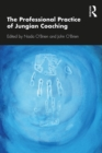 The Professional Practice of Jungian Coaching : Corporate Analytical Psychology - eBook