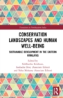 Conservation Landscapes and Human Well-Being : Sustainable Development in the Eastern Himalayas - eBook