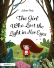 The Girl Who Lost the Light in Her Eyes : A Storybook to Support Children and Young People Who Experience Loss - eBook
