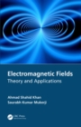 Electromagnetic Fields : Theory and Applications - eBook
