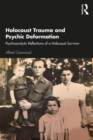 Holocaust Trauma and Psychic Deformation : Psychoanalytic Reflections of a Holocaust Survivor - eBook