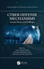 Cyber Defense Mechanisms : Security, Privacy, and Challenges - eBook