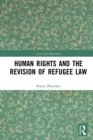 Human Rights and The Revision of Refugee Law - eBook