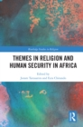 Themes in Religion and Human Security in Africa - eBook
