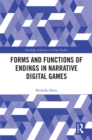 Forms and Functions of Endings in Narrative Digital Games - eBook