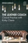The Leather Couch : Clinical Practice with Kinky Clients - eBook