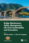 Bridge Maintenance, Safety, Management, Life-Cycle Sustainability and Innovations : Proceedings of the Tenth International Conference on Bridge Maintenance, Safety and Management (IABMAS 2020), June 2 - eBook