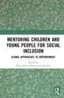 Mentoring Children and Young People for Social Inclusion : Global Approaches to Empowerment - eBook