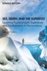 Sex, Death, and the Superego : Updating Psychoanalytic Experience and Developments in Neuroscience - eBook