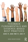 Feedback Fundamentals and Evidence-Based Best Practices : Give It, Ask for It, Use It - eBook