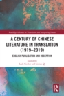 A Century of Chinese Literature in Translation (1919-2019) : English Publication and Reception - eBook