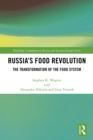 Russia's Food Revolution : The Transformation of the Food System - eBook