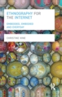 Ethnography for the Internet : Embedded, Embodied and Everyday - eBook