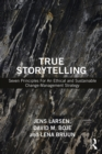 True Storytelling : Seven Principles For An Ethical and Sustainable Change-Management Strategy - eBook