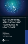 Soft Computing Applications and Techniques in Healthcare - eBook