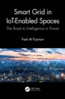 Smart Grid in IoT-Enabled Spaces : The Road to Intelligence in Power - eBook
