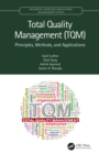 Total Quality Management (TQM) : Principles, Methods, and Applications - eBook