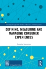 Defining, Measuring and Managing Consumer Experiences - eBook