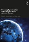 Geography Education in the Digital World : Linking Theory and Practice - eBook